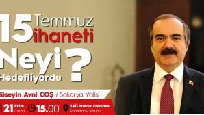 "VALİ COŞ'TAN ""15 TEMMUZ İHANETİ"" KONFERANSI"