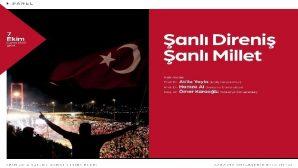 """""""ŞANLI DİRENİŞ ŞANLI MİLLET"""""""