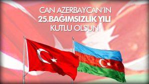 AZERBAYCAN'IN BAĞIMSIZLIK GÜNÜ