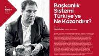 'Başkanlık Sistemi Türkiye'ye Ne Kazandırır?'