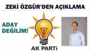 """ZEKİ ÖZGÜR """"ADAY DEĞİLİM"""""""
