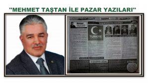 """MEHMET TAŞTAN YAZDI""""BAŞARAMAYACAKSINIZ!"""""""