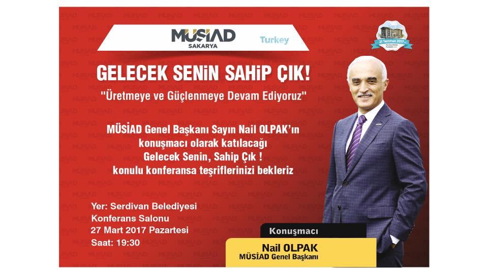 """Nail Olpak """"Gelecek Senin, Sahip Çık!"""" konferansı için Sakarya'da"""