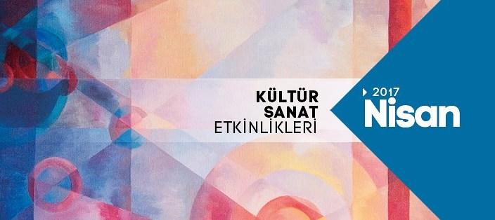Nisan kültür sanat takvimi açıklandı