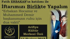 'Erbakan Hoca ve Muhammed Demir' için Arifiye'de iftar