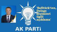 Meclis Üyesi Safitürk'ten Delege seçimleri ile ilgili açıklama