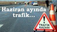 Haziran ayı trafik raporu