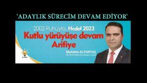 """MUHİTTİN ALTUNTAŞ """"ARİFİYE'YE HİZMET İÇİN ADAYIM"""""""