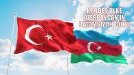 CAN AZERBAYCAN'IN BAĞIMSIZLIK GÜNÜ