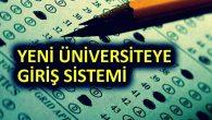 Yeni Üniversite Giriş Sistemi