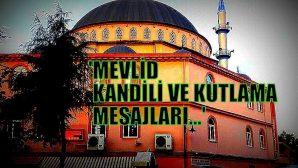 MEVLİD KANDİLİNİZ MÜBAREK OLSUN!..
