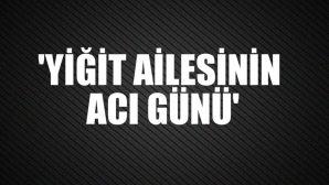 REMZİ YİĞİT VEFAT ETTİ!..