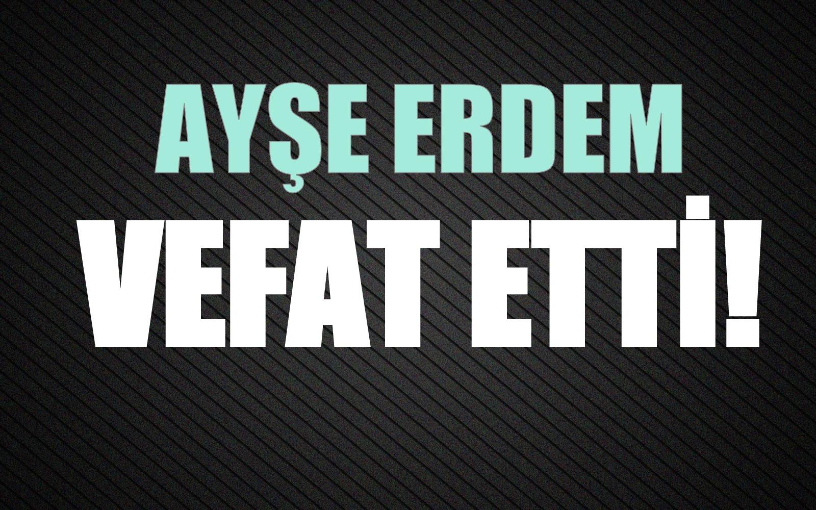 ERDEM AİLESİNİN ACI GÜNÜ!..