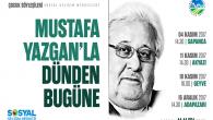 'Mustafa Yazgan'la Dünden Bugüne'
