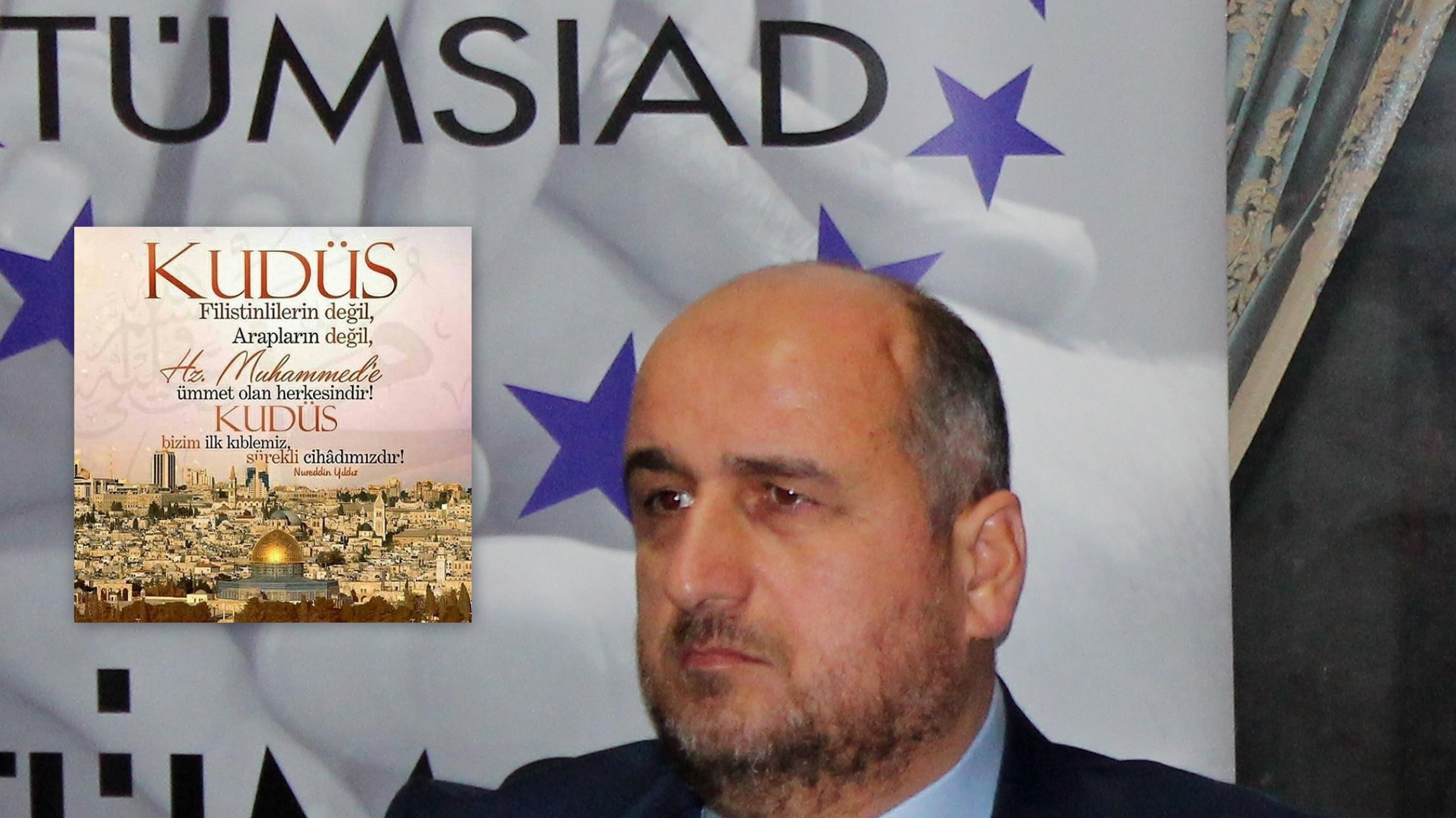 TÜMSİAD'TAN KUDÜS KARARINA SERT TEPKİ!..