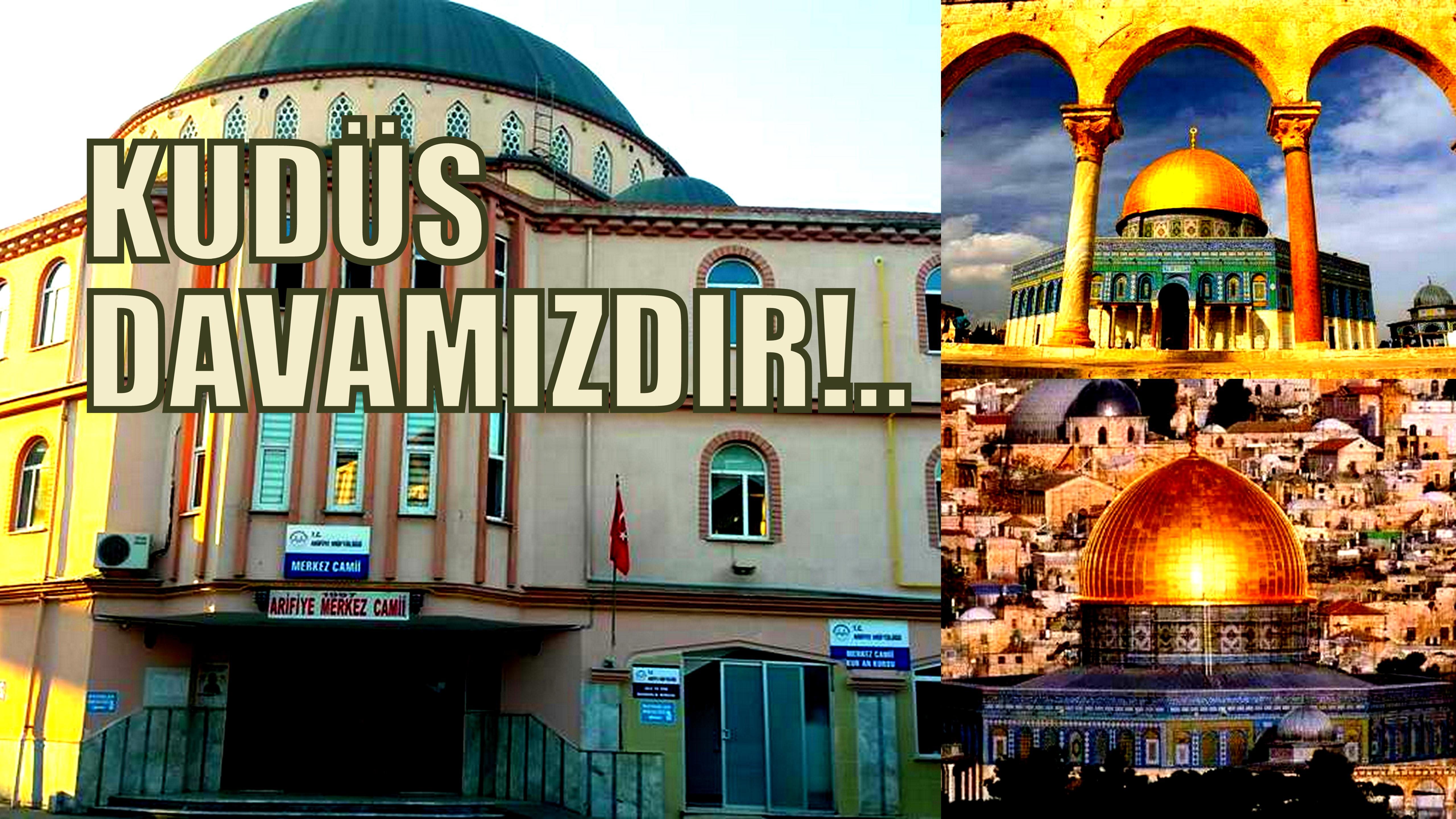 ARİFİYE KUDÜS İÇİN SES VERİYOR!..
