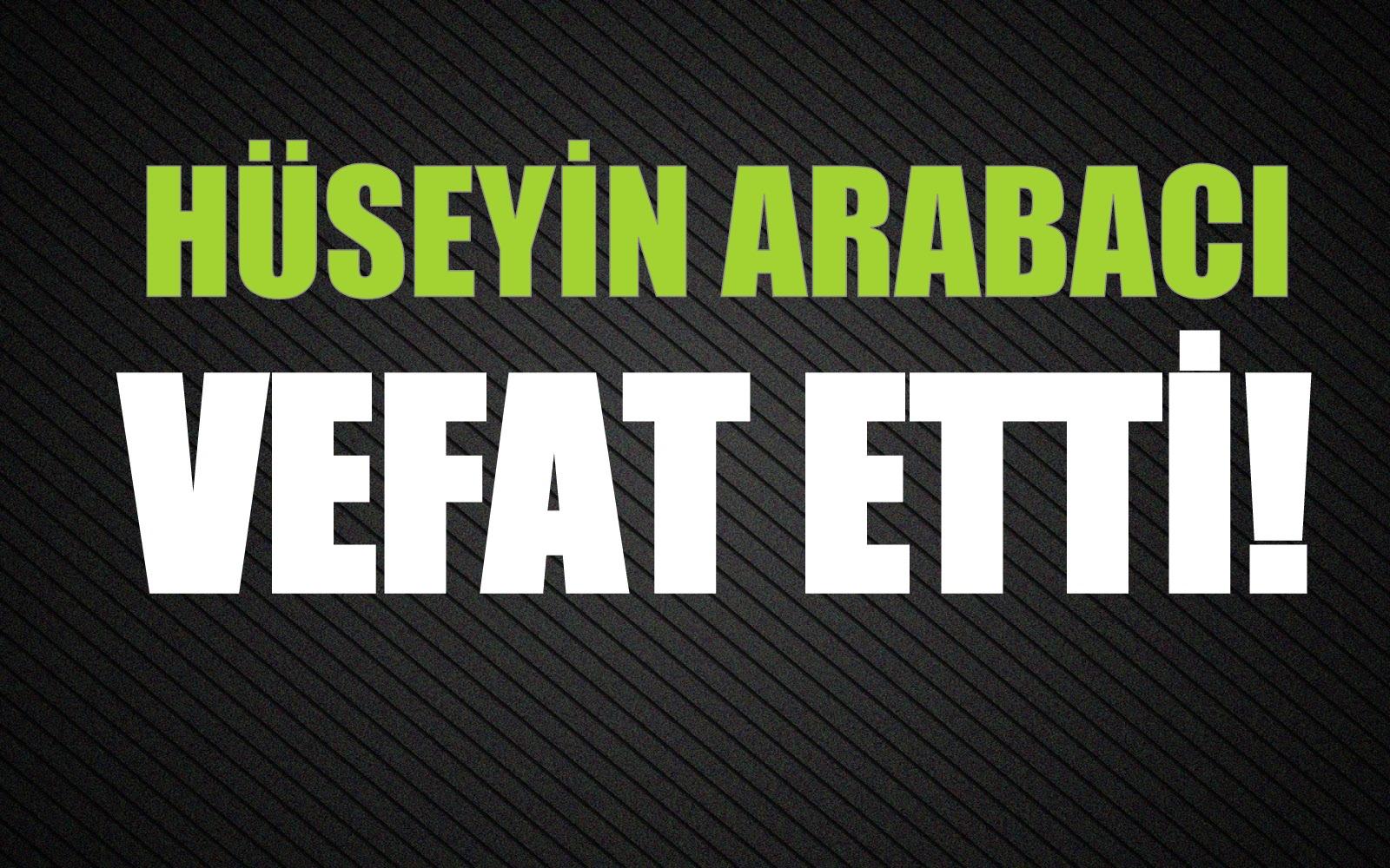 ARABACI AİLESİNİN ACI GÜNÜ!..