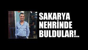 Türk Çaybaşı'n da Sakarya Nehrinde buldular