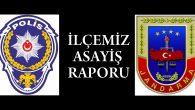 Emniyet ve Jandarma Bölgesi İlçemiz Asayiş raporu
