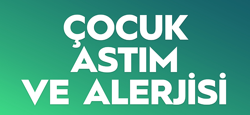 Sağlıkta konu: Çocuklarda astım ve alerji