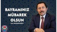 Vali BALKANLIOĞLU'nun Ramazan Bayramı Mesajı