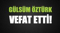 ÖZTÜRK AİLESİNİN ACI GÜNÜ!..