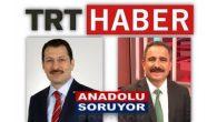 Milletvekilimiz YAVUZ, 'TRT Haber Anadolu Soruyor' programına konuk oluyor