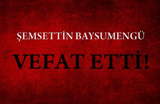 BAYSUMENGÜ AİLESİNİN ACI GÜNÜ!..