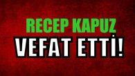 KAPUZ AİLESİNİN ACI GÜNÜ!..