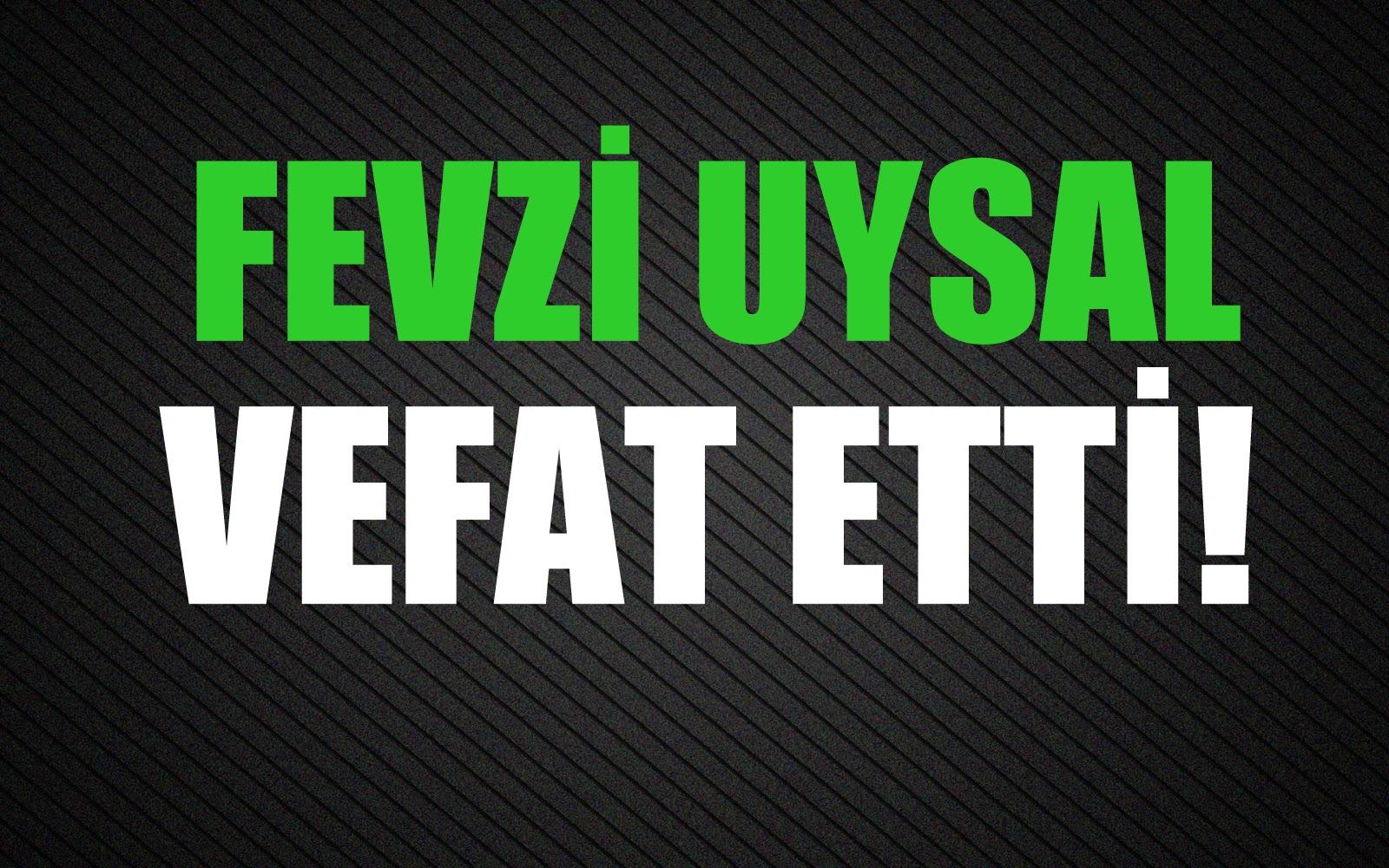UYSAL AİLESİNİN ACI GÜNÜ!..