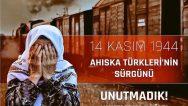 AHISKA Türkleri'nin Sürgününü Unutmadık!..