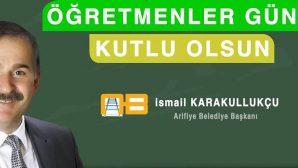 Başkan KARAKULLUKÇU'dan Öğretmenler Günü mesajı