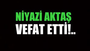 AKTAŞ AİLESİNİN ACI GÜNÜ!..