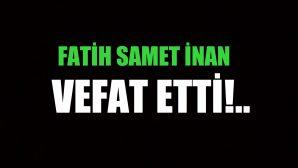 İNAN AİLESİNİN ACI GÜNÜ!..