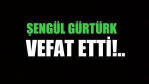 GÜRTÜRK AİLESİNİN ACI GÜNÜ!..