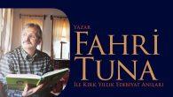 Tuna Türkiye'yi karış karış geziyor.
