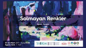 YADEM'den 'Solmayan Renkler' sergisi