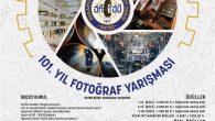 101'NCİ YILDA FOTOĞRAF YARIŞMASI BAŞVURU SÜRESİ SONA ERİYOR