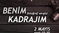 """""""BENİM KADRAJIM"""" SERGİSİ AÇILIYOR"""
