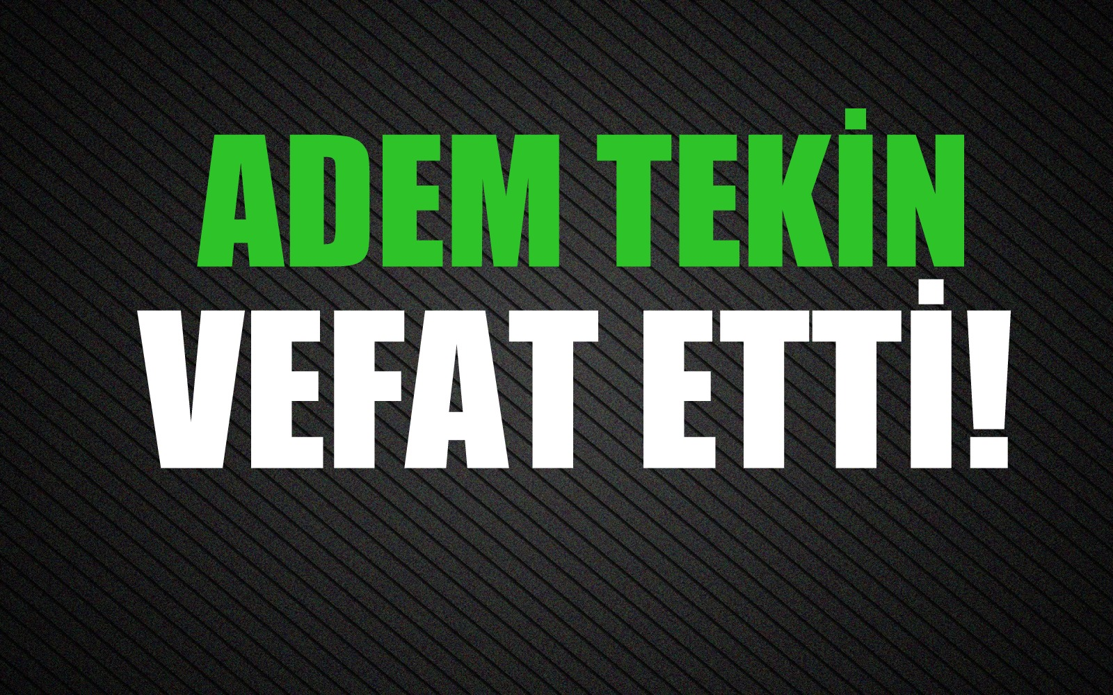TEKİN AİLESİNİN ACI GÜNÜ!..