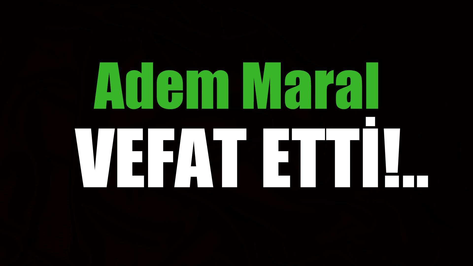 MARAL AİLESİNİN ACI GÜNÜ!..