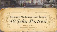 Sakaryalı Yazar Fahri Tuna'dan Yeni Bir Kitap Daha: 40 Şehir Portresi