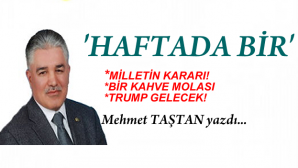 """ MİLLETİN KARARI! """