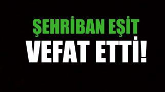 EŞİT AİLESİNİN ACI GÜNÜ!..