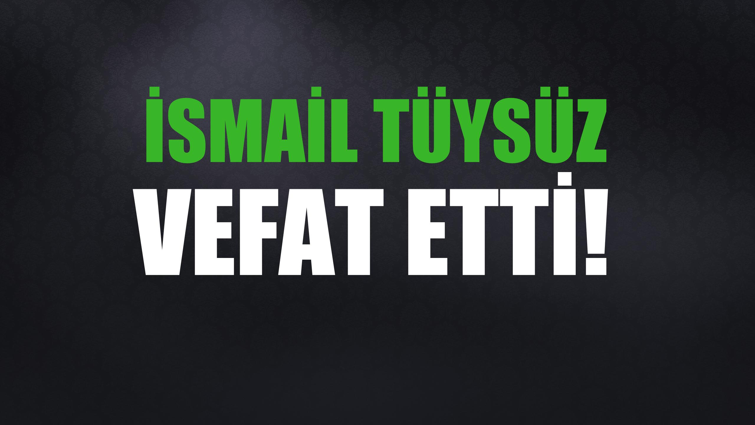 TÜYSÜZ AİLESİNİN ACI GÜNÜ!..