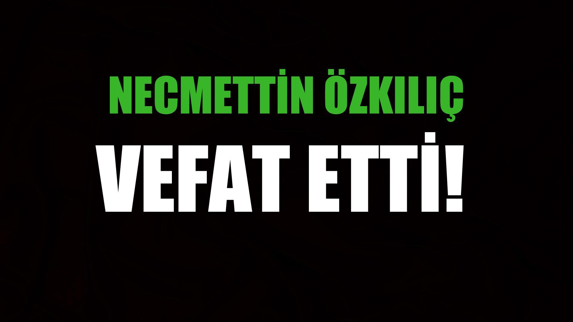 ÖZKILIÇ AİLESİNİN ACI GÜNÜ!..