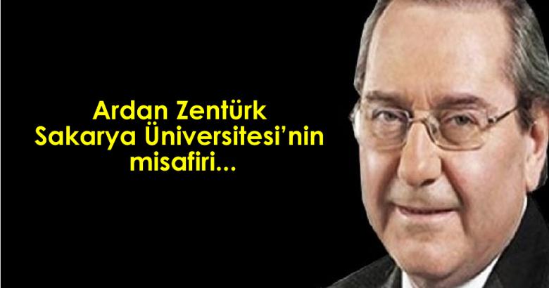 Ardan Zentürk Sakarya Üniversitesi'nde Söyleşiye Katılacak