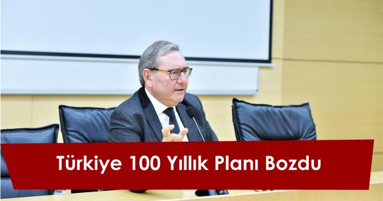 Türkiye 100 Yıllık Planı Bozdu