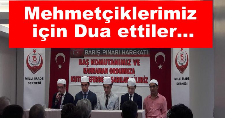 15 Temmuz Milli İrade Derneğinde Mehmetçiklerimiz için Dua ettiler…