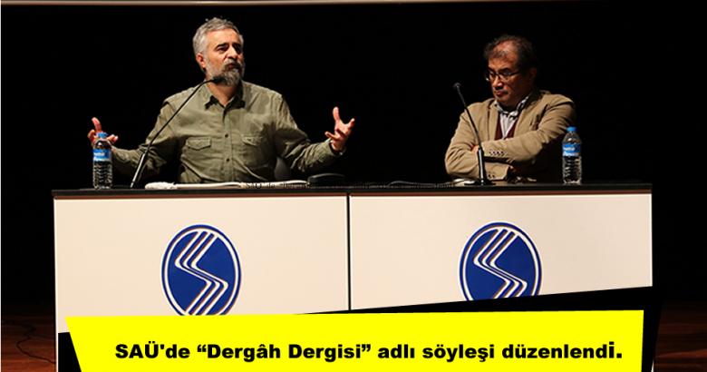 """SAÜ'de """"Dergâh Dergisi"""" adlı söyleşi düzenlendi."""